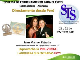 Juan Manuel Estrada Miembro Internacional del Equipo de  PRESIDENTES