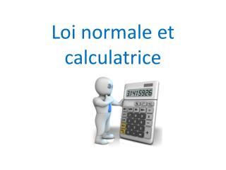 Loi normale et calculatrice