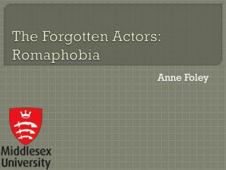 The Forgotten Actors:  Romaphobia