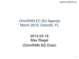 OmniRAN EC SG Agenda March  2013,  Orlando, FL