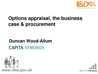 Options appraisal, the business case  procurement