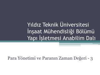 Y ıldız  Teknik Üniversitesi İnşaat Mühendisliği Bölümü Yapı İşletmesi Anabilim Dalı