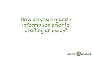 How to organize information for an essay