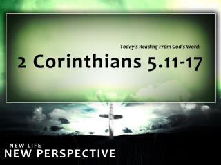 2 Corinthians 5.11-17