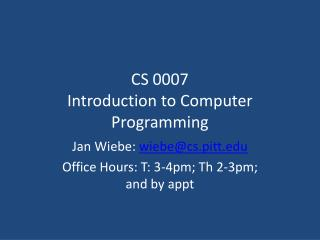 CS 0007 Introduction to Computer Programming