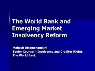 The World Bank and  Emerging Market Insolvency Reform