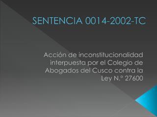 SENTENCIA 0014-2002-TC