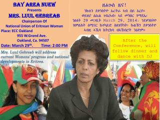 Bay Area NUEW Presents  Mrs. Luul Gebreab Chairperson Of  National Union of Eritrean Woman