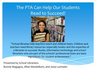 Presented by School Librarians:  Bonnie Magagna, Jillian  Mandelkern , and Jesse  Lumsden