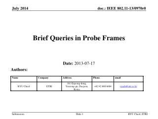 Brief Queries in Probe Frames
