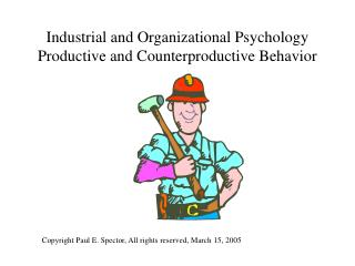 Industrial and Organizational Psychology Productive and Counterproductive Behavior