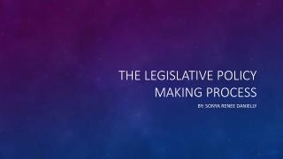 The Legislative Policy making process