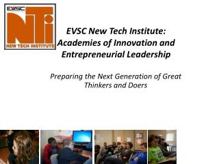 EVSC New Tech Institute: Academies of Innovation and Entrepreneurial Leadership