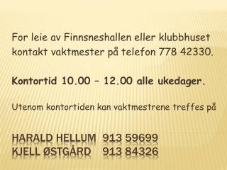 Harald Hellum913 59699 kjell østgård913 84326