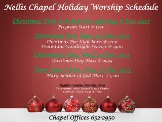 Nellis Chapel Holiday Worship Schedule