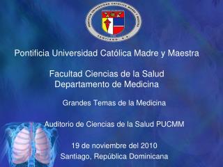 Grandes Temas  de la  Medicina Auditorio  de  Ciencias  de la  Salud  PUCMM