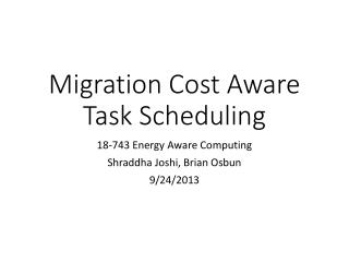 Migration Cost  Aware Task  Scheduling