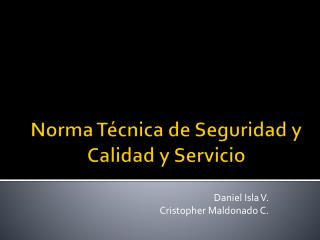 Norma Técnica de Seguridad y Calidad y Servicio