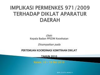 IMPLIKASI PERMENKES 971/2009 TERHADAP DIKLAT APARATUR DAERAH