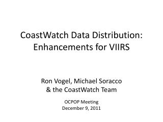 CoastWatch Data Distribution: Enhancements for VIIRS