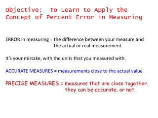 Objective:  To Learn to Apply the Concept of Percent Error in Measuring