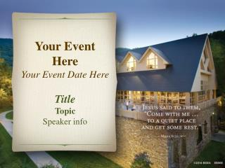 Your Event  Here Your  Event Date  Here Title Topic Speaker info