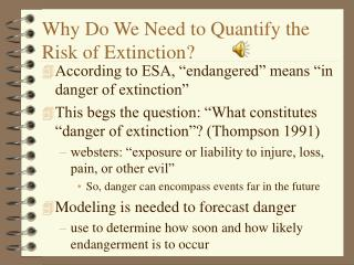 Why Do We Need to Quantify the Risk of Extinction