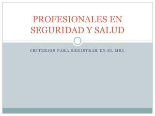 PROFESIONALES EN SEGURIDAD Y SALUD