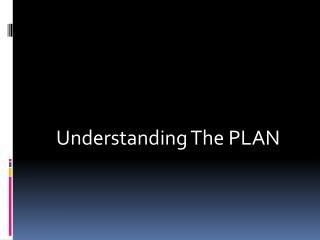 Understanding The PLAN