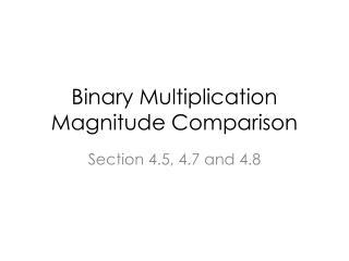 Binary Multiplication Magnitude Comparison