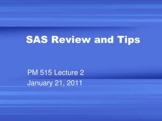 SAS Review and Tips