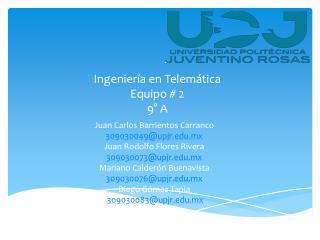Ingeniería en Telemática Equipo # 2 9° A