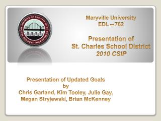 Presentation of Updated Goals by Chris Garland, Kim  Tooley , Julie Gay,