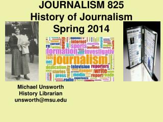 JOURNALISM 825  History of Journalism Spring  2014