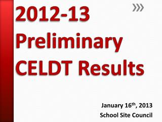 2012-13  Preliminary  CELDT  Results