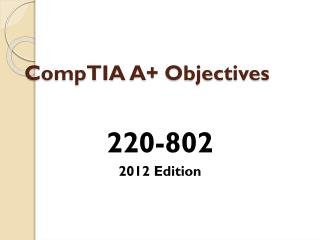 CompTIA  A+  Objectives