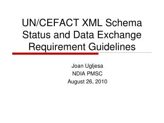 UN/CEFACT XML Schema Status and Data Exchange Requirement Guidelines