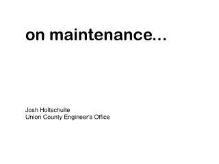 o n maintenance...