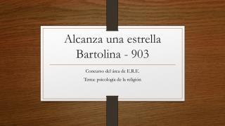 Alcanza una estrella Bartolina - 903