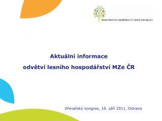 Aktuální informace  odvětví lesního hospodářství  MZe  ČR