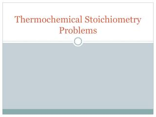 Thermochemical Stoichiometry Problems