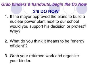 Grab binders & handouts, begin the Do Now