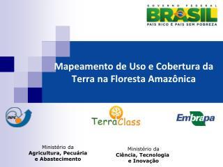 Mapeamento  de Uso e Cobertura da Terra na  Floresta Amazônica