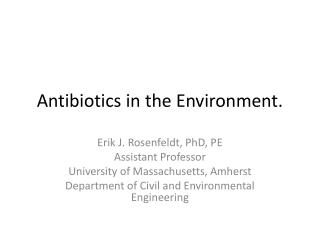 Antibiotics in the Environment.