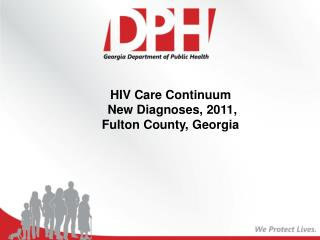 HIV Care Continuum  New Diagnoses, 2011, Fulton County, Georgia