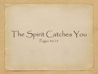 The Spirit Catches You