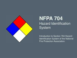 NFPA 704 Hazard Identification System  Introduction to Section 704 Hazard Identification System of the National Fire Pro
