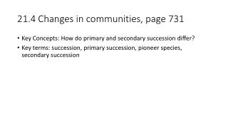 21.4 Changes in communities, page 731