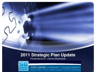 2011  Strategic Plan  Update Presented  by Dr. Jothany Blackwood