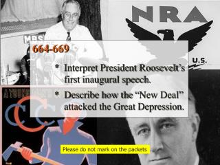 "664-669 	*   Interpret speech 	*  Describe how the ""New Deal"" 	    attacked the Great Depression."